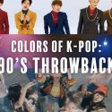 K-Pop Colors: 90's Throwback